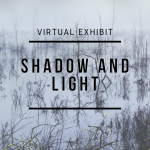 Shadow and Light (virtual exhibit)