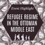 Event Highlight | Refugee Regime in the Ottoman Middle East with Vladimir Hamed-Troyansky (Global Studies, UCSB)