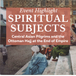 Event Highlight | Central Asian Pilgrims and the Late Ottoman Hajj
