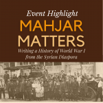 Event Highlight | The Transnational Impact of the Syrian Mahjar